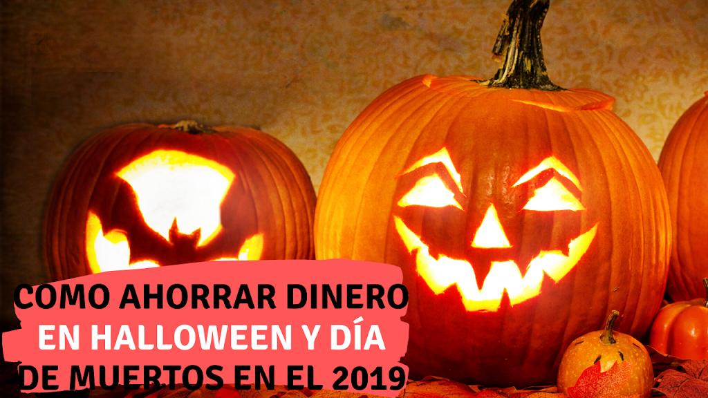 Como ahorrar dinero en Halloween y día de muertos en el 2020 (Ideas para ahorradores)