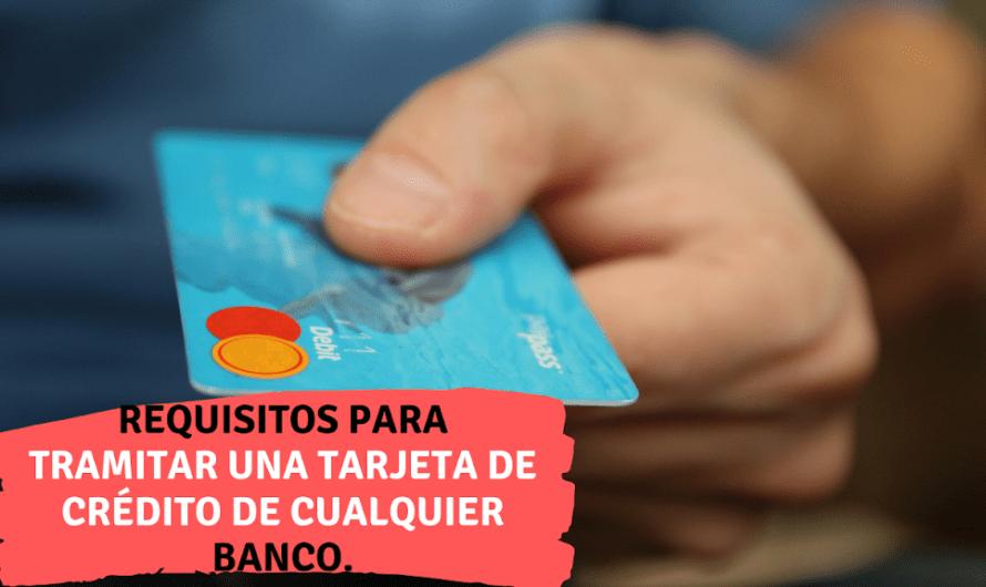 Requisitos para TRAMITAR una tarjeta de crédito de cualquier banco en 2020