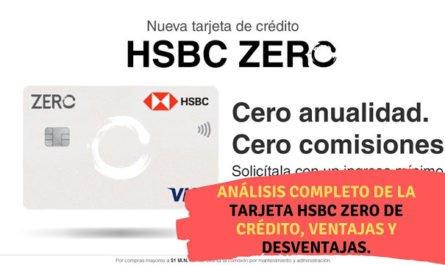 Análisis completo de la tarjeta HSBC ZERO de crédito, ventajas y desventajas. (1)