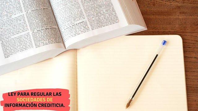 Toda la información sobre la ley para regular las sociedades de información crediticia. (Información Completa)