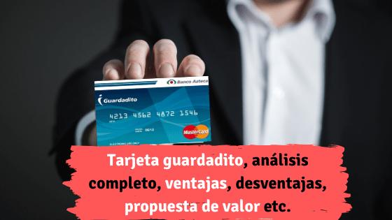 Tarjeta guardadito, análisis completo, ventajas, desventajas, propuesta de valor etc.