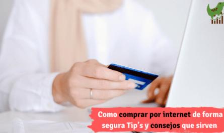 Como comprar por internet de forma segura Tip's y consejos