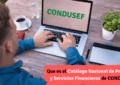 Que es el Catálogo Nacional de Productos y Servicios Financieros de CONDUSEF.