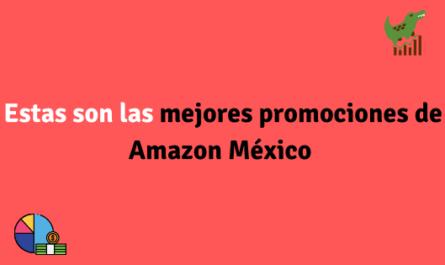 Estas son las mejores promociones de Amazon México