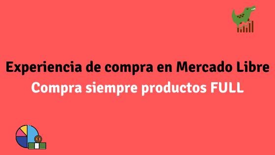 Experiencia de compra en Mercado Libre Compra siempre productos FULL