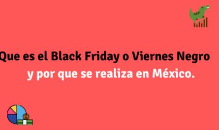 Que es el Black Friday o Viernes Negro y por que se realiza en México