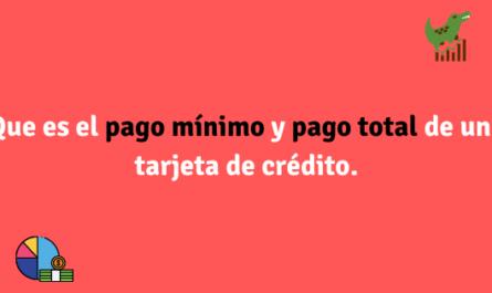 Que es el pago mínimo y pago total de una tarjeta de crédito