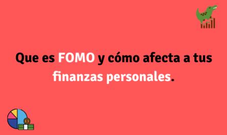 Que es FOMO y cómo afecta a tus finanzas personales.