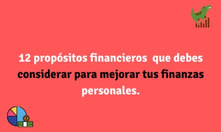 12 propósitos financieros que debes considerar para mejorar tus finanzas personales