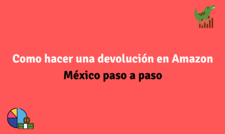 Como hacer una devolución en Amazon México paso a paso