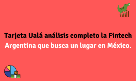 Tarjeta Ualá análisis completo la Fintech Argentina que busca un lugar en México.