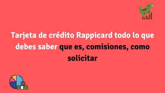 Tarjeta de crédito Rappicard todo lo que debes saber, que es, comisiones, como solicitar.