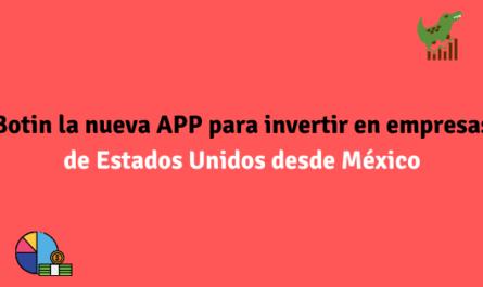 Botin la nueva APP para invertir en empresas de Estados Unidos desde México