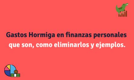 Gastos Hormiga en finanzas personales que son, como eliminarlos y ejemplos.