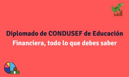 Diplomado de CONDUSEF de Educación Financiera, todo lo que debes saber