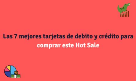 Las 7 mejores tarjetas de debito y crédito para comprar este Hot Sale