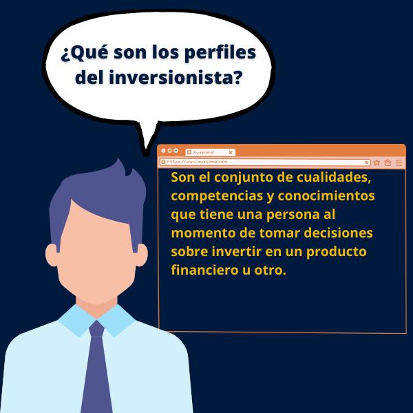 Son el conjunto de cualidades, competencias y conocimientos que tiene una persona al momento de tomar decisiones sobre invertir en un producto financiero u otro.