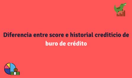 Diferencia entre score e historial crediticio de buro de crédito