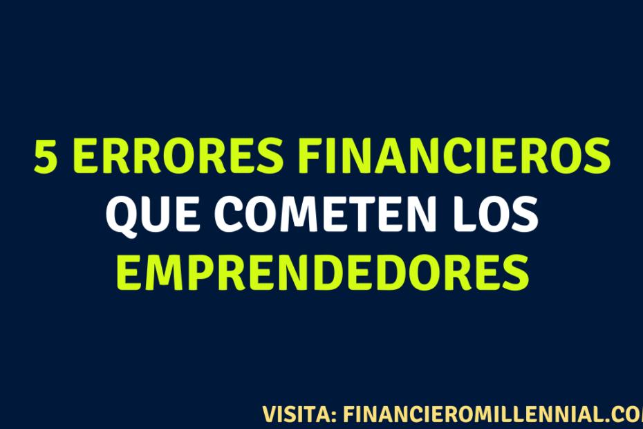 5 errores financieros que cometen los emprendedores