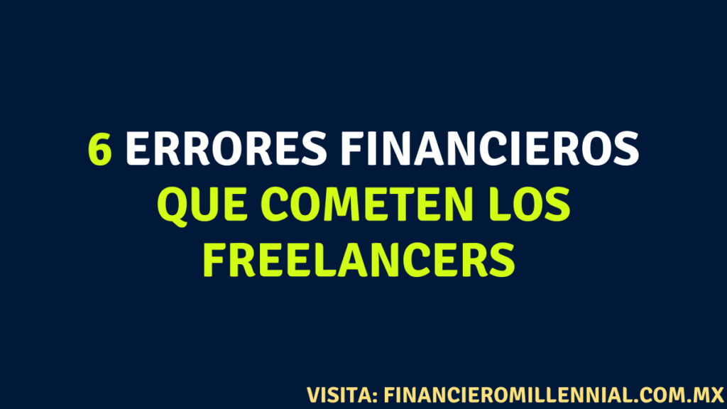 6 errores financieros que cometen los freelancers