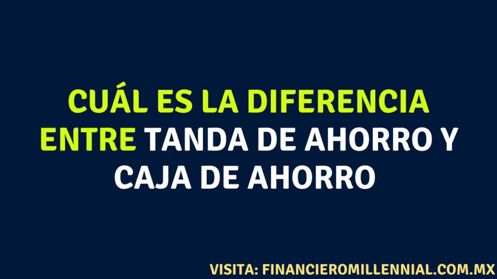 Cuál es la diferencia entre Tanda de ahorro y Caja de ahorro