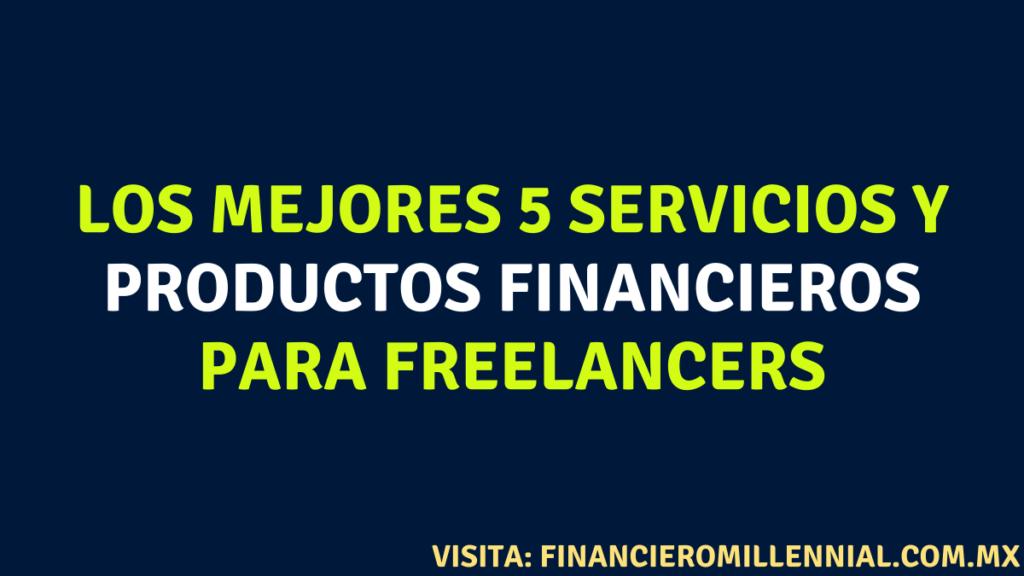 Los mejores 5 servicios y productos financieros para freelancers