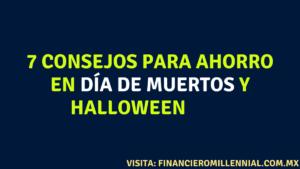 7 consejos para ahorro en día de muertos y Halloween