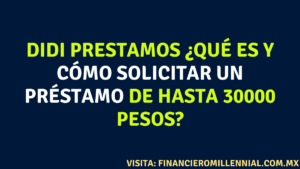 DIDI PRESTAMOS ¿Qué es y cómo solicitar un préstamo de hasta 30000 pesos?